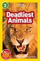 National Geographic Readers: Deadliest Animals ebook by Melissa Stewart