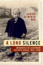 A Long Silence ebook by Sabina De Werth Neu