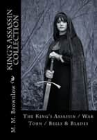 The King's Assassin Collection ebook by M.M. Brownlow