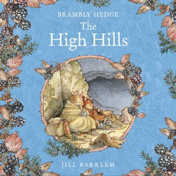 The High Hills (Brambly Hedge) audiobook by Jill Barklem