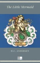 The Little Mermaid eBook by H.C. Andersen, Henry H.B. Paull, Ivan Bilibin