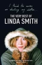 I Think the Nurses are Stealing My Clothes: The Very Best of Linda Smith ebook by Edited By Warren Lakin