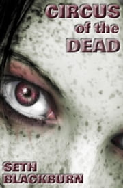 Circus of the Dead ebook by Seth Blackburn