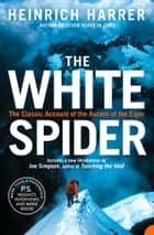 The White Spider ebook by Heinrich Harrer