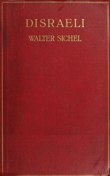 Disraeli - A Study in Personality and Ideas ebook by Walter Sydney Sichel