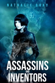 Assassins and Inventors ebook by Nathalie Gray