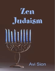 Zen Judaism ebook by Avi Sion