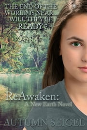 ReAwaken: A New Earth Novel (Book #1) ebook by Autumn Seigel