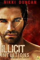 Illicit Intuitions ebook by Nikki Duncan