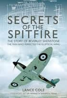 Secrets of the Spitfire ebook by Cole, Lance