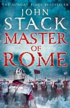Master of Rome (Masters of the Sea) ebook by John Stack