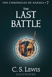 The Last Battle - The Chronicles of Narnia ebook by C. S. Lewis,Pauline Baynes