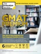 Cracking the GMAT Premium Edition with 6 Computer-Adaptive Practice Tests, 2018 - The All-in-One Solution for Your Highest Possible Score ebook by Princeton Review