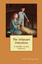 The Delaware Detectives ebook by Dana Rongione