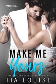 Make Me Yours ebook by Tia Louise