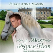 A Most Noble Heir audiobook by Susan Anne Mason