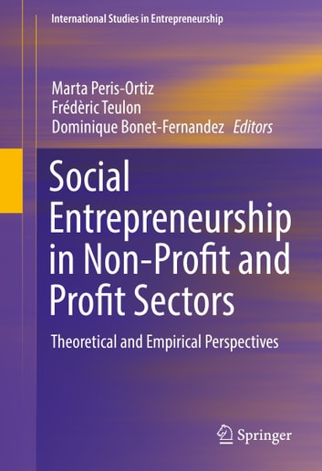 Social Entrepreneurship in Non-Profit and Profit Sectors - Theoretical and Empirical Perspectives ebook by