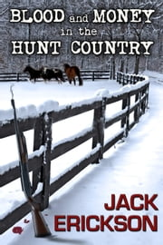 Blood and Money in the Hunt Country ebook by Kobo.Web.Store.Products.Fields.ContributorFieldViewModel