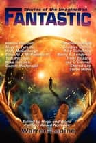 Fantastic Stories of the Imagination (with linked TOC) ebook by Warren Lapine, Harlan Ellison, Trent Zelazny,...
