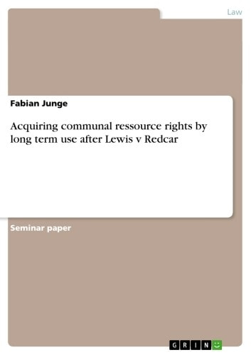 Acquiring communal ressource rights by long term use after Lewis v Redcar ebook by Fabian Junge