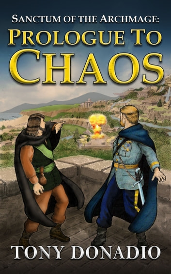 Prologue to Chaos - Dawn of Chaos, Part I ebook by Tony Donadio