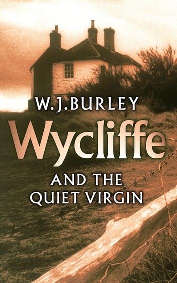 Wycliffe and the Quiet Virgin ebook by W.J. Burley