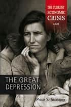 The Current Economic Crisis and The Great Depression ebook by Philip S. Salisbury