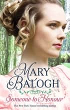 Someone to Honour eBook by Mary Balogh