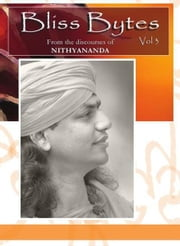 Bliss Bytes Vol. 3 ebook by Paramahamsa Nithyananda