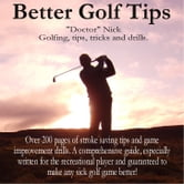 "Better Golf Tips ebook by ""Doctor"" Nick"