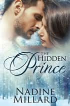 The Hidden Prince ebook by Nadine Millard