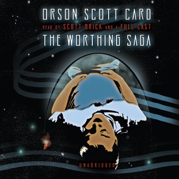 The Worthing Saga audiobook by Orson Scott Card,Orson Scott Card