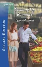 Cooking Up Romance ebook by Lynne Marshall