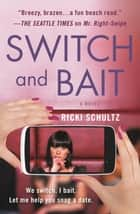 Switch and Bait ebook by Ricki Schultz