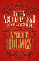 Mycroft Holmes ebook by Kareem Abdul-Jabbar, Anna Waterhouse