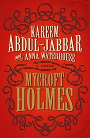 Mycroft Holmes ebook by Kareem Abdul-Jabbar,Anna Waterhouse