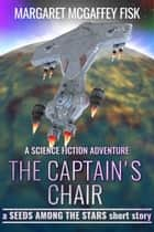 The Captain's Chair - A Science Fiction Adventure 電子書 by Margaret McGaffey Fisk