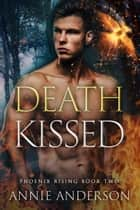 Death Kissed ebook by Annie Anderson