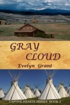 Gray Cloud ebook by Evelyn Grant