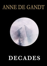 Decades (English Edition) ebook by Anne de Gandt