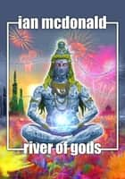 River of Gods ebook by Ian McDonald