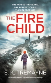 The Fire Child ebook by S.K. Tremayne