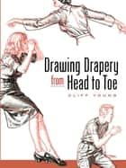 Drawing Drapery from Head to Toe ebook by Cliff Young