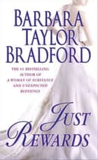 Just Rewards - A Novel of the Harte Family ebook by Barbara Taylor Bradford