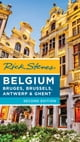 Rick Steves Belgium: Bruges, Brussels, Antwerp & Ghent ebook by Rick Steves,Gene Openshaw