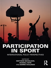 Participation in Sport - International Policy Perspectives ebook by Matthew Nicholson,Russell Hoye,Barrie Houlihan