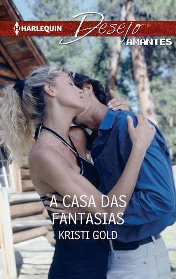 A casa das fantasias ebook by Kristi Gold