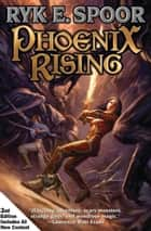 Phoenix Rising, Second Edition ebook by Ryk Spoor