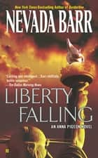 Liberty Falling ebook by Nevada Barr