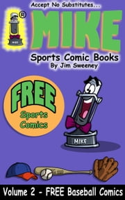 MIKE's FREE Sports Comic Book on Baseball - Volume 2 ebook by MIKE - aka Mike Raffone